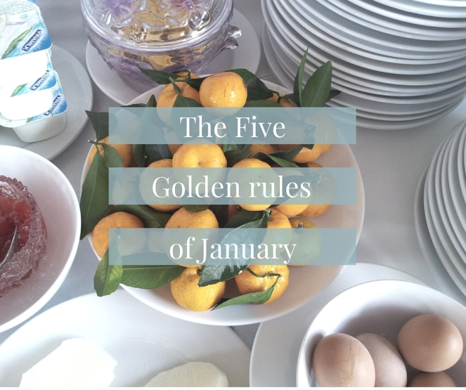 The Five Golden Rules of January